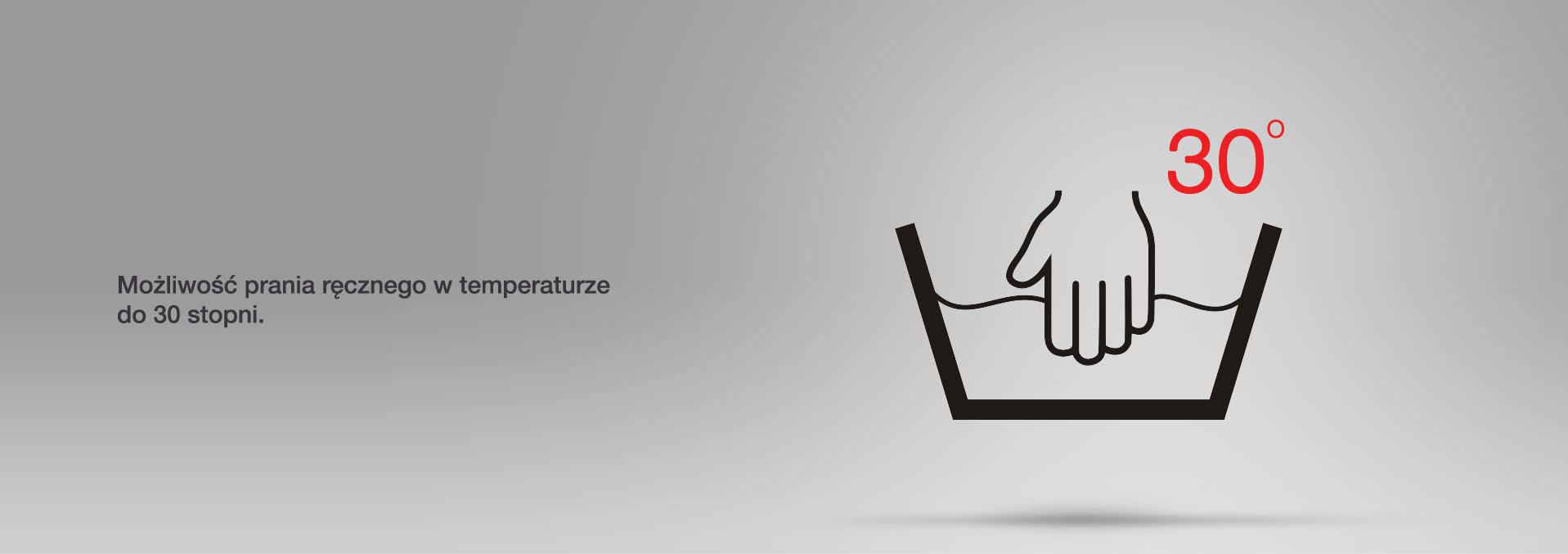 Możliwość prania ręcznego w temperaturze do 30 stopni.